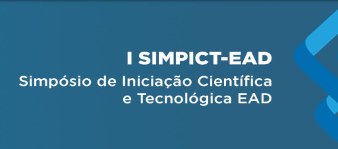 I SIMPICT-EAD - SIMPÓSIO DE INICIAÇÃO CIENTÍFICA E TECNOLÓGICA EAD