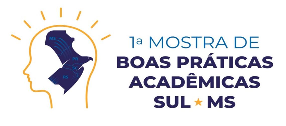 1ª MOSTRA DE BOAS PRÁTICAS ACADÊMICAS – REGIONAL SUL / MS