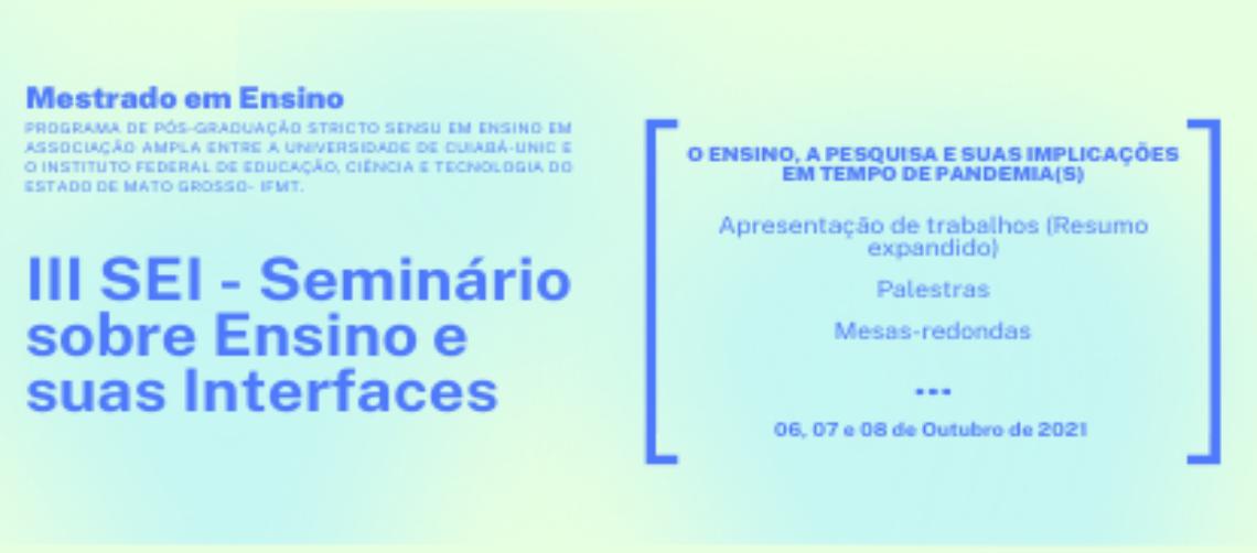 III SEI - SEMINÁRIO SOBRE ENSINO E SUAS INTERFACES